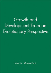 Growth and Development from an Evolutionary Perspective av John Fei og Gustav Ranis (Heftet)