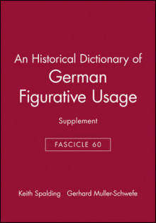 An Historical Dictionary of German Figurative Usage: Fasc. 60 av Keith Spalding og Gerhard Muller-Schwefe (Heftet)