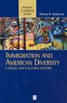 Immigration and American Diversity av Donna Gabaccia (Heftet)