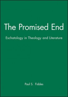 The Promised End av Professor Paul S. Fiddes (Innbundet)