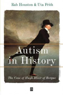 Autism in History av Rab Houston og Uta Frith (Heftet)