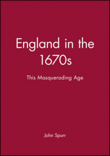 England in the 1670s av Professor John Spurr (Heftet)