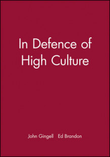 In Defence of High Culture av John Gingell og Ed Brandon (Heftet)