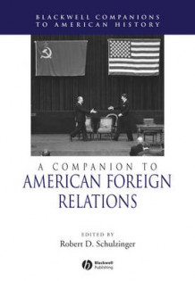 A Companion to American Foreign Relations (Innbundet)