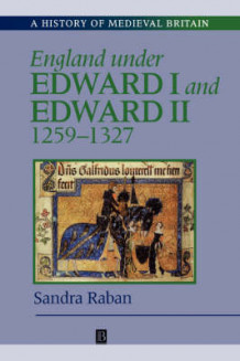 England Under Edward I and Edward II av Sandra Raban (Heftet)