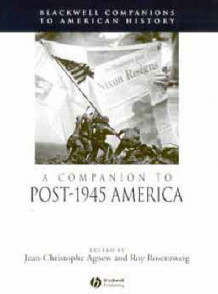 A Companion to Post-1945 America (Innbundet)