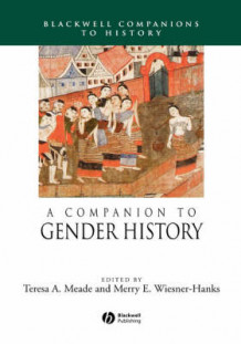 A Companion to Gender History av Teresa A. Meade og Merry E. Wiesner-Hanks (Innbundet)