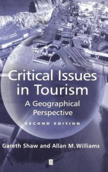 Critical Issues in Tourism av Professor Gareth Shaw og Allan M. Williams (Innbundet)
