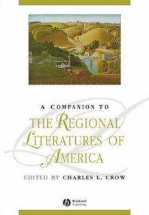 A Companion to the Regional Literatures of America (Innbundet)