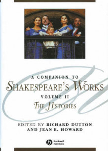 A Companion to Shakespeare's Works: Histories v. 2 (Innbundet)