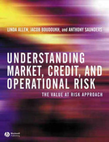 Understanding Market, Credit and Operational Risk av Linda Allen, Jacob Boudoukh og Anthony Saunders (Innbundet)