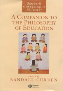 A Companion to the Philosophy of Education (Innbundet)