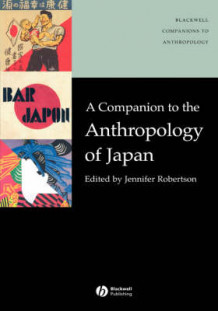 A Companion to the Anthropology of Japan (Innbundet)