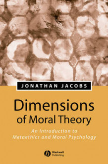 Dimensions of Moral Theory av Jonathan Jacobs (Heftet)
