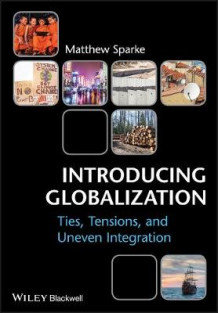 Introducing Globalization av Matthew Sparke (Heftet)