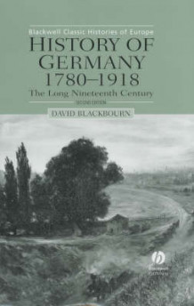 History of Germany, 1780-1918 av David Blackbourn (Innbundet)
