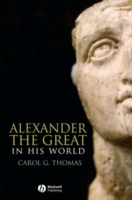 Alexander the Great in His World av Carol G. Thomas (Heftet)
