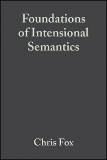 Foundations of Intensional Semantics av Chris Fox og Shalom Lappin (Innbundet)