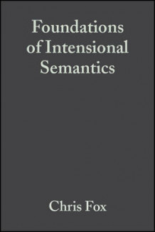 Foundations of Intensional Semantics av Chris Fox og Shalom Lappin (Heftet)