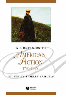 A Companion to American Fiction 1780-1865 (Innbundet)