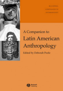 A Companion to Latin American Anthropology (Innbundet)