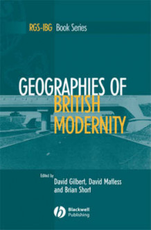 Geographies of British Modernity (Heftet)