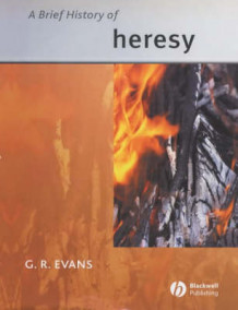 A Brief History of Heresy av G. R. Evans (Innbundet)
