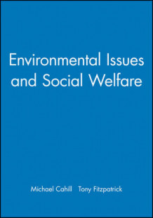 Environmental Issues and Social Welfare (Heftet)