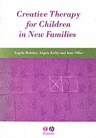 Creative Therapy for Children in New Families av Angela Hobday, Angela Kirby og Kate Ollier (Heftet)