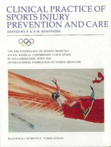 Clinical and Practical Aspects of Prevention and Care: Clinical Practice of Sports Injury Prevention and Care v. 5 (Innbundet)