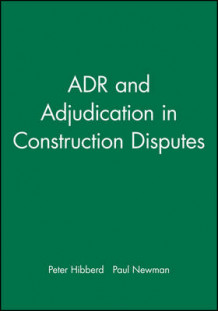 Alternative Dispute Resolution and Adjudication in Construction Contracts av Peter R. Hibberd og Paul Newman (Innbundet)