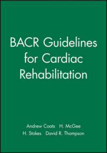 BACR Guidelines for Cardiac Rehabilitation (Heftet)