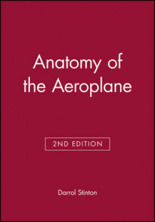 Anatomy of the Aeroplane av Darrol Stinton (Heftet)