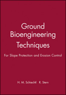 Ground Bioengineering Techniques av Hugo Meinhard Schiechtl og Roland Stern (Innbundet)