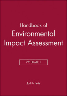 Handbook of Environmental Impact Assessment: Process, Methods and Potential v.1 (Innbundet)