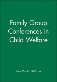Family Group Conferences in Child Welfare av Peter Marsh og Gill Crow (Heftet)