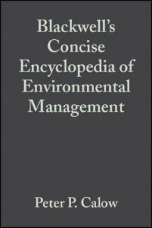 Blackwell's Concise Encyclopedia of Environmental Management (Heftet)