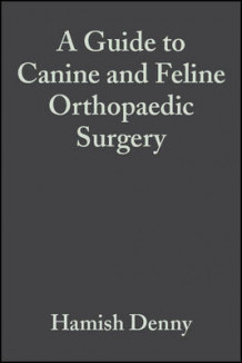 A Guide to Canine and Feline Orthopaedic Surgery av Hamish Denny og Steve Butterworth (Innbundet)