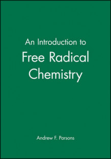 An Introduction to Free-radical Chemistry av Andrew F. Parsons (Heftet)