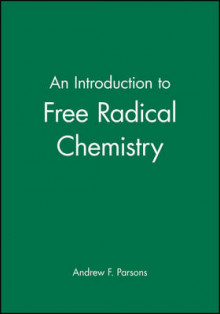An Introduction to Free Radical Chemistry av Andrew F. Parsons (Heftet)