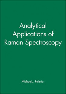 Analytical Applications of Raman Spectroscopy av Michael J. Pelletier (Innbundet)