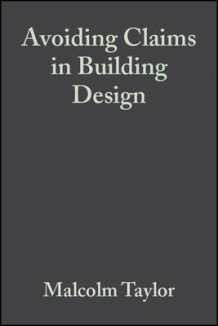Avoiding Claims in Building Design av Malcolm Taylor (Heftet)