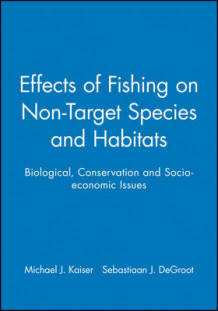 Effects of Fishing on Non-target Species and Habitats (Innbundet)