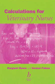 Calculations for Veterinary Nurses av Margaret C. Moore og Norman G. Palmer (Heftet)