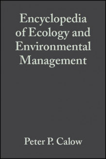 Encyclopedia of Ecology and Environmental Management (Heftet)