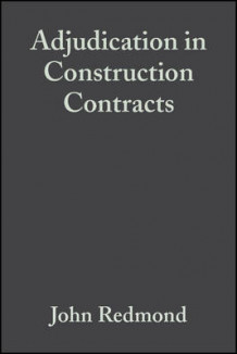 Adjudication in Construction Contracts av John Redmond (Innbundet)