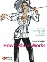How Fashion Works av Mr Gavin Waddell (Heftet)