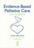 Evidence-Based Palliative Care av Huda Abu-Saad (Heftet)
