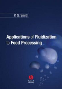 Applications of Fluidization to Food Processing av Peter Smith (Innbundet)