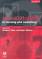 Accountability in Nursing and Midwifery av Stephen Tilley og Roger Watson (Heftet)